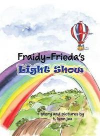 Fraidy-Frieda's Light Show