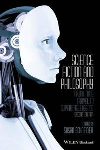 Science Fiction and Philosophy: From Time Travel to Superintelligence, 2nd