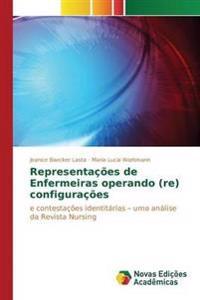 Representacoes de Enfermeiras Operando (Re) Configuracoes
