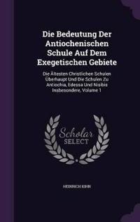 Die Bedeutung Der Antiochenischen Schule Auf Dem Exegetischen Gebiete