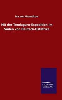 Mit Der Tendaguru-Expedition Im Suden Von Deutsch-Ostafrika