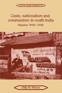 Caste, Nationalism and Communism in South India