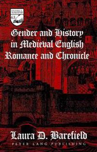 Gender and History in Medieval English Romance and Chronicle