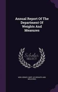 Annual Report of the Department of Weights and Measures