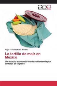 La Tortilla de Maiz En Mexico