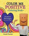 Color Me Positive: Coloring Book