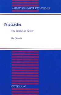 Nietzsche: The Politics of Power
