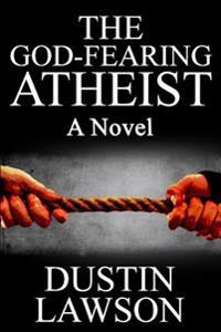 The God-Fearing Atheist