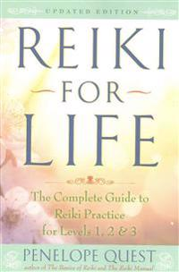 Reiki for Life: The Complete Guide to Reiki Practice for Levels 1, 2 & 3