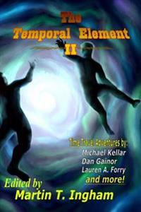 The Temporal Element II