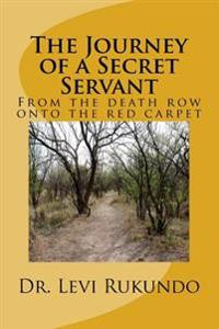 The Journey of a Secret Servant: From the Death Row to the Red Carpet