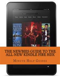 The Newbies Guide to the All-New Kindle Fire Hdx: (October 2013 Edition)