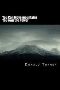 You Can Move Mountains: You Own the Power