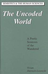 The Uncoded World