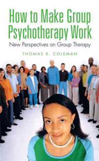 How to Make Group Psychotherapy Work