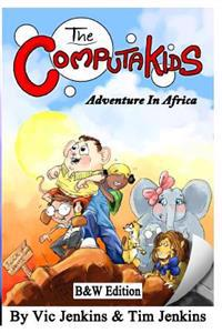 The Computakids Adventure in Africa B&w Edition