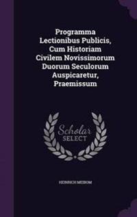 Programma Lectionibus Publicis, Cum Historiam Civilem Novissimorum Duorum Seculorum Auspicaretur, Praemissum
