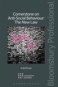 Cornerstone on Anti-Social Behaviour: The New Law