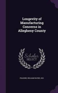 Longevity of Manufacturing Concerns in Allegheny County