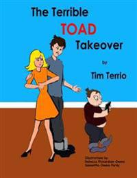 The Terrible Toad Takeover!