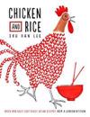 Chicken and rice - fresh and easy southeast asian recipes from a london kit
