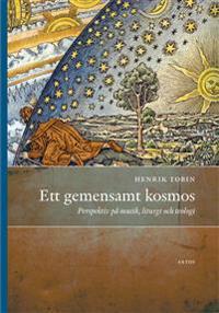 Ett gemensamt kosmos : perspektiv på musik, liturgi och teologi