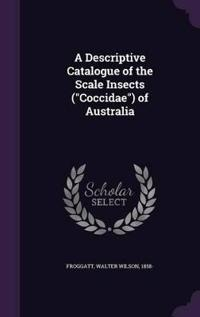 A Descriptive Catalogue of the Scale Insects (Coccidae) of Australia