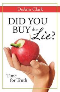 Did You Buy the Lie?: Time for Truth