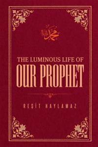 Luminous Life of Our Prophet