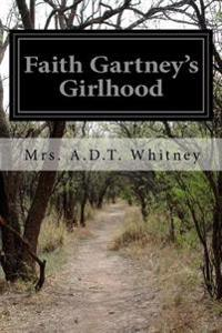 Faith Gartney's Girlhood