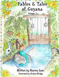 Fables & Tales of Guyana Volume 2