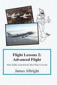 Flight Lessons 2: Advanced Flight: How Eddie Learned the Best Way to Learn
