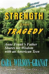 Strength from Tragedy: Anne Frank's Father Shares His Wisdom with an American Teen