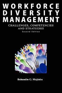 Workforce Diversity Management: Challenges, Competencies and Strategies Second Edition