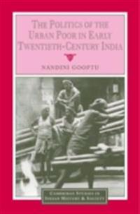 Politics of the Urban Poor in Early Twentieth-Century India