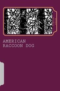 American Raccoon Dog: The Extraordinary Saga of an Ordinary Gaijin