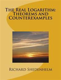 The Real Logarithm: Theorems and Counterexamples