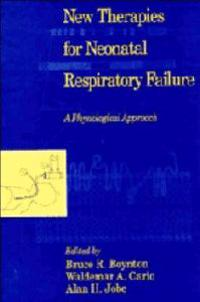 New Therapies for Neonatal Respiratory Failure