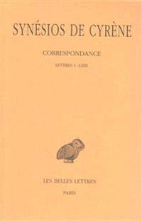Synesios de Cyrene, Tome II Et III: Correspondance: Lettres I-CLVI