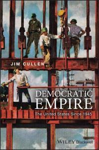 Democratic Empire: The United States Since 1945