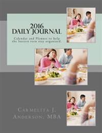 2016 Daily Journal: Calendar and Planner to Help the Busiest Teen Stay Organized.