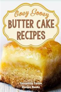 Butter Cake Recipes: Ooey Gooey Delicious & Easy Cake Mixes for Dessert