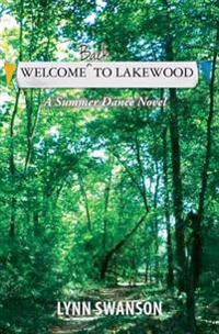 Welcome Back to Lakewood: A Summer Dance Novel