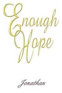 Enough Hope