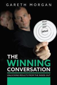 The Winning Conversation: Unlocking Results from the Inside-Out
