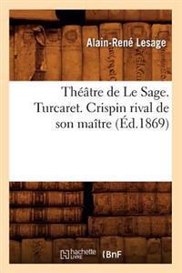 Th��tre de Le Sage. Turcaret. Crispin Rival de Son Ma�tre (�d.1869)