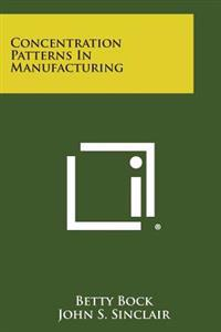 Concentration Patterns in Manufacturing