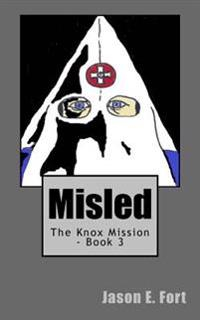 Misled: The Knox Mission - Book 3