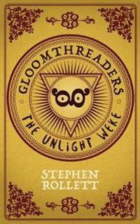 Gloomthreaders: The Unlight Weke