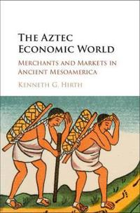 The Aztec Economic World